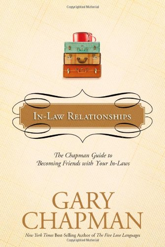 9781414300191: In-Law Relationships: The Chapman Guide to Becoming Friends with Your In-Laws
