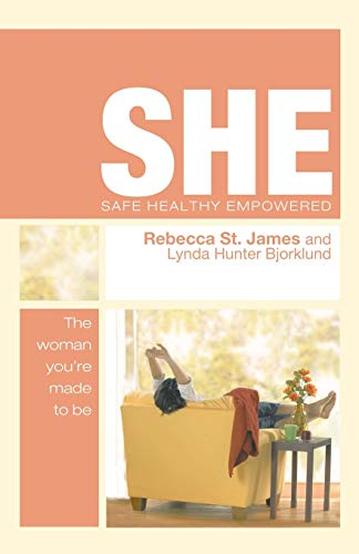 SHE: Safe, Healthy, Empowered: The Woman You're: Rebecca St. James,