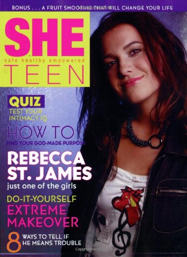 SHE Teen: Becoming a Safe, Healthy, and: Rebecca St. James,