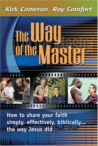 Way of the Master, The: How to share your faith simply, effectively, biblically--the way Jesus did