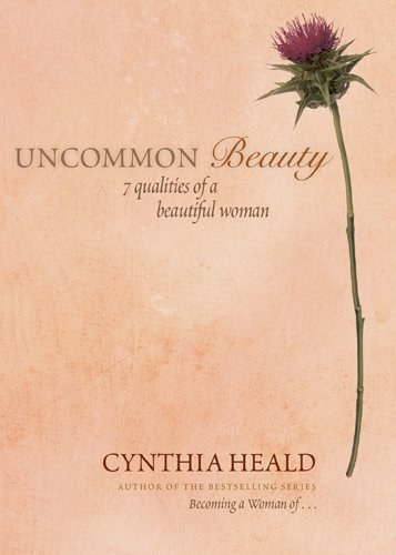 9781414300856: Uncommon Beauty: 7 Qualities of a Beautiful Woman