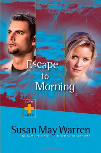 9781414300870: Escape to Morning (Team Hope Series #2)