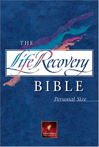 The Life Recovery Bible Personal Size: NLT