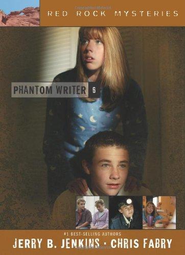 Phantom Writer (Red Rock Mysteries #6): Jerry B. Jenkins