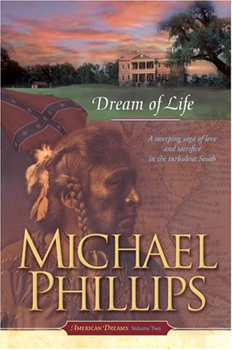 Dream of Life (American Dreams, Book 2): Michael Phillips