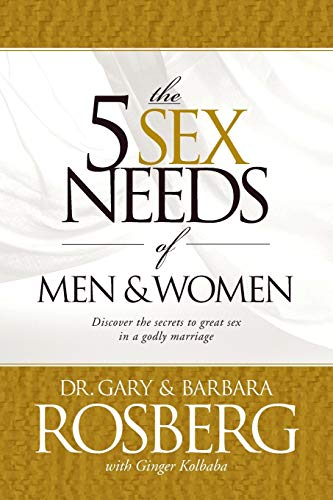 The 5 Sex Needs of Men & Women: Kolbaba, Ginger; Rosberg, Barbara; Rosberg, Gary