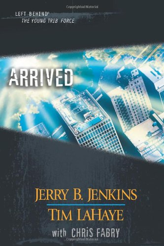 9781414302737: Arrived (Left Behind: The Young Trib Force)