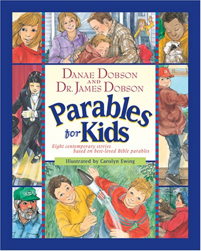 Parables for Kids (1414302746) by Danae Dobson; James C. Dobson; Carolyn Ewing