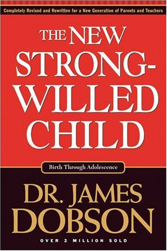 The New Strong-Willed Child: Dobson, James