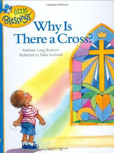 9781414302881: Why Is There a Cross? (Little Blessings)