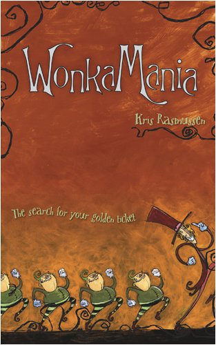 9781414305462: WonkaMania: The Search for Your Golden Ticket