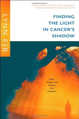 9781414305721: Finding the Light in Cancer's Shadow: Hope, Humor, and Healing after Treatment