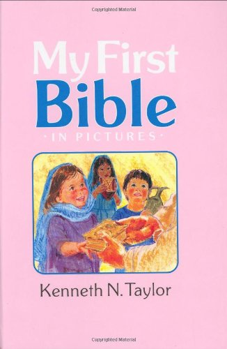 My First Bible in Pictures, Baby Pink: Taylor, Kenneth N.