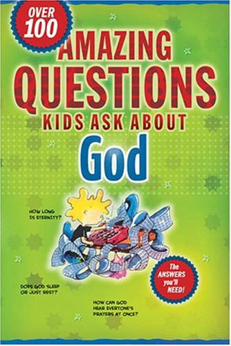 9781414307992: Amazing Questions Kids Ask about God (Questions Children Ask)