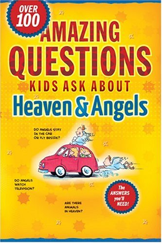 Amazing Questions Kids Ask about Heaven and: Bruce B. Barton,