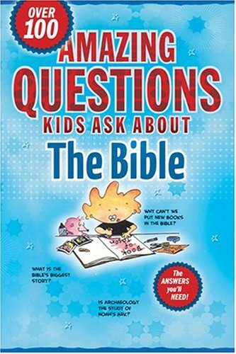 Amazing Questions Kids Ask about the Bible: Lightwave