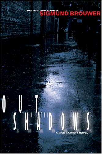 Out of the Shadows: A Nick Barrett Novel: Sigmund Brouwer