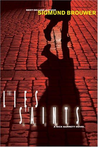 9781414308890: The Lies of Saints (Nick Barrett Mystery Series #3)