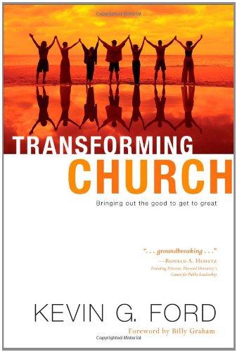 Transforming Church : Bringing Out the Good: Kevin Graham Ford