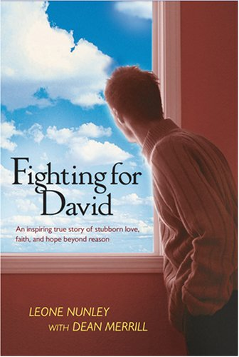 9781414309743: Fighting for David: A True Story of Stubborn Love, Faith, and Hope beyond Reason