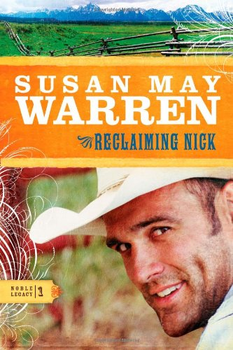 Reclaiming Nick (Noble Legacy Series #1) (141431017X) by Susan May Warren