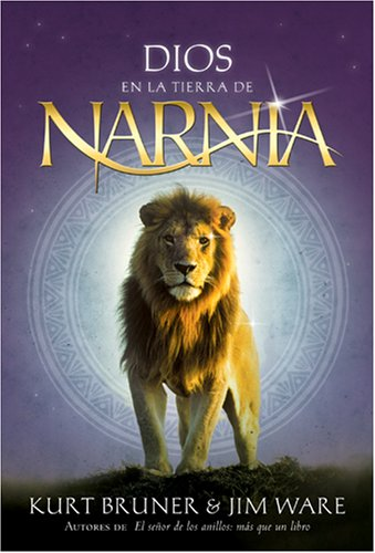 Dios En La Tierra De Narnia /Finding God in the Land of Narnia (Spanish Edition) (1414310307) by Bruner, Kurt; Ware, Jim