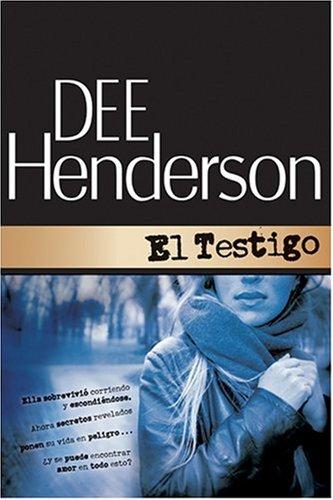 El Testigo (Protector de la serie del honor #1) (Spanish Edition) (1414310528) by Dee Henderson