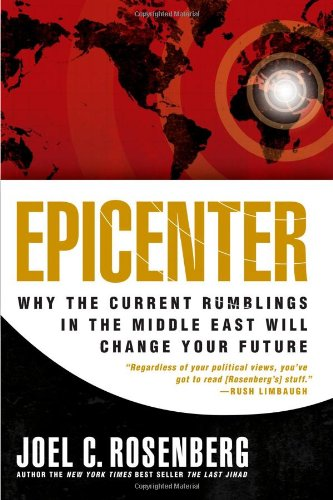 Epicenter: Why Current Rumblings in the Middle East Will Change Your Future: Rosenberg, Joel C.