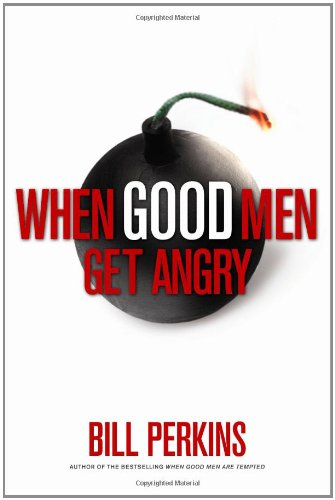 9781414311418: When Good Men Get Angry: The Spiritual Art of Managing Anger