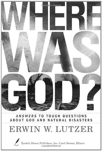 Where Was God?: Answers to Tough Questions: Lutzer, Erwin W.