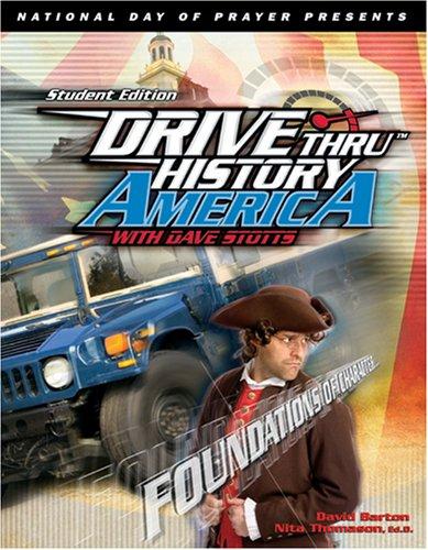Drive Thru History America with Dave Stotts: Foundations of Character: Barton, David, Thomason, ...