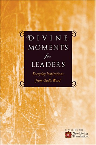Divine Moments for Leaders: Everyday Inspiration from God's Word: Ronald A. Beers