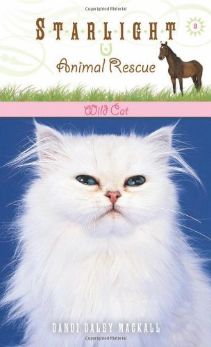 Wild Cat (Starlight Animal Rescue) (9781414312705) by Dandi Daley Mackall