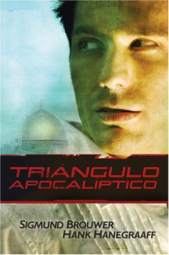 Triángulo Apocalíptico (Spanish Edition) (1414312881) by Sigmund Brouwer; Hank Hanegraaff
