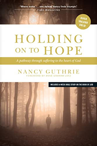 9781414312965: Holding On to Hope: A Pathway through Suffering to the Heart of God