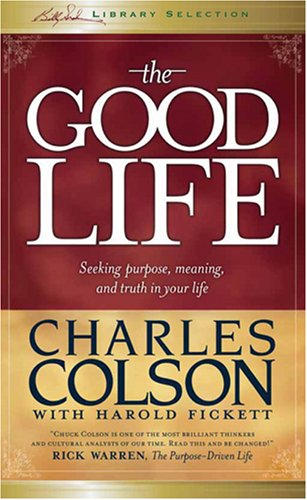 9781414313085: The Good Life: Seeking Purpose, Meaning, and Truth in Your Life