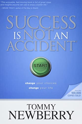9781414313115: Success Is Not an Accident: Change Your Choices; Change Your Life
