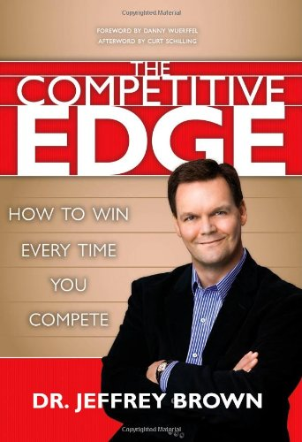 9781414313306: The Competitive Edge: How to Win Every Time You Compete