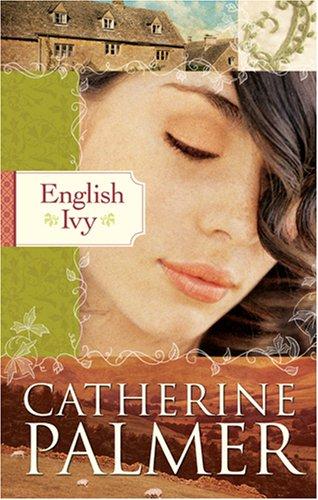 English Ivy: English Ivy Series #1 (HeartQuest): Palmer, Catherine