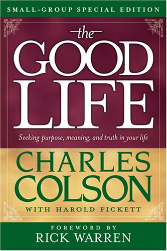 9781414313627: The Good Life: Seeking Purpose, Meaning and Truth in Your Life