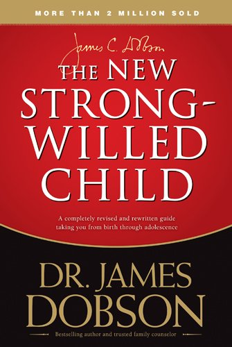9781414313634: The New Strong-willed Child: Birth Through Adolescence