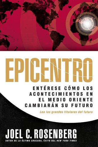 9781414315843: Epicentro: Entérese cómo los acontecimientos en el Medio Oriente cambiarán su futuro (Spanish Edition)