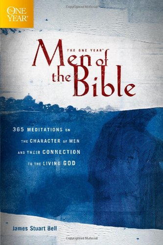 9781414316079: The One Year Men of the Bible: 365 Meditations on the Character of Men and Their Connection to the Living God (One Year Books)