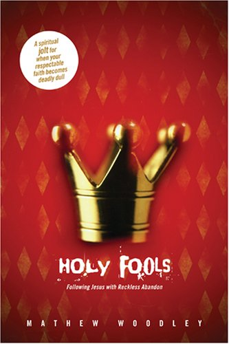 9781414316307: Holy Fools: Following Jesus with Reckless Abandon