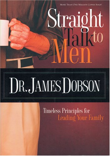 9781414317489: Straight Talk to Men: Timeless Principles for Leading Your Family