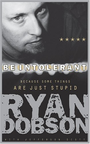 9781414317526: Be Intolerant: Because Some Things Are Just Stupid
