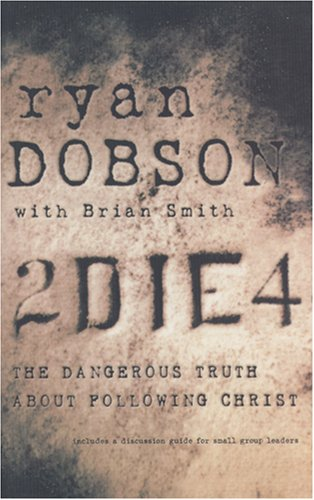 9781414317533: To Die For: The Dangerous Truth About Following Christ