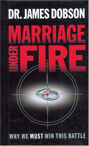 9781414317564: Marriage Under Fire: Why We Must Win This Battle