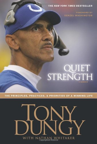 9781414318011: Quiet Strength: The Principles, Practices, & Priorities of a Winning Life