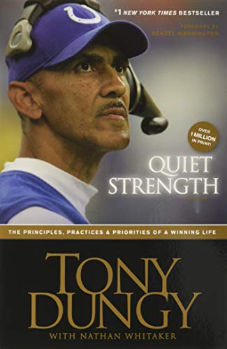 9781414318028: Quiet Strength: The Principles, Practices, & Priorities of a Winning Life